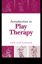 Introduction to Play Therapy by Ann Cattanach