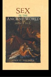 Sex in the Ancient World from A to Z by John Younger