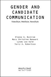 Gender and Candidate Communication by Dianne G. Bystrom