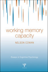 Working Memory Capacity by Nelson Cowan