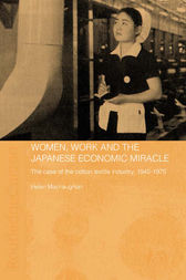 Women, Work and the Japanese Economic Miracle by Helen Macnaughtan