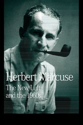 The New Left and the 1960s by Herbert Marcuse