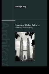 Spaces of Global Cultures by Anthony King