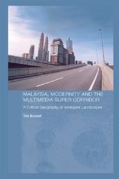 Malaysia, Modernity and the Multimedia Super Corridor by Tim Bunnell