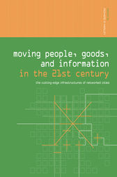 Moving People, Goods and Information in the 21st Century by Richard Hanley