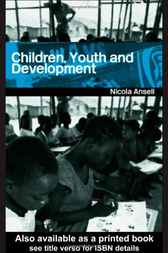Children, Youth and Development by Nicola Ansell