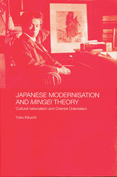 Japanese Modernisation and Mingei Theory by Yuko Kikuchi