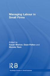 Managing Labour in Small Firms by Susan Marlow