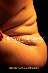 The Obesity Epidemic by Michael Gard