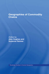 Geographies of Commodity Chains by Alex Hughes