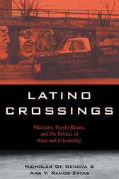 Latino Crossings by Nicholas De Genova