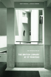The Architecture of the British Library at St. Pancras by Roger Stonehouse