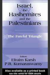 Israel, the Hashemites and the Palestinians by Efraim Karsh