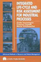 Integrated Life-Cycle and Risk Assessment for Industrial Processes by Guido Sonnemann