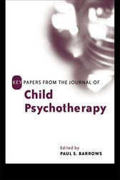 Key Papers from the Journal of Child Psychotherapy by Paul Barrows