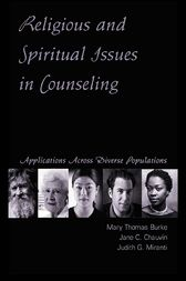 Religious and Spiritual Issues in Counseling by Mary Thomas Burke
