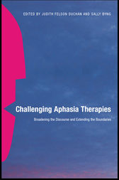 Challenging Aphasia Therapies by Judith Felson Duchan