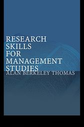 Research Skills for Management Studies by Alan Berkeley Thomas