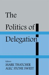 The Politics of Delegation by Alec Stone Sweet