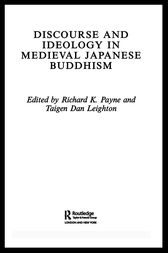 Discourse and Ideology in Medieval Japanese Buddhism by Richard K. Payne