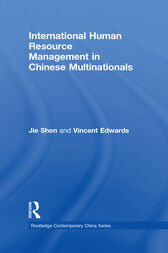 International Human Resource Management in Chinese Multinationals by Jie Shen