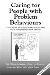 Caring for People with Problem Behaviours by Bernadette Keane