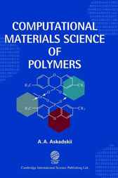 Computational Materials Science of Polymers by A A Askadskii