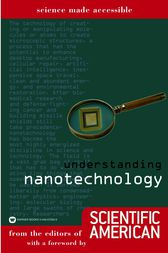 Understanding Nanotechnology by Editors of Scientific American