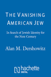 The Vanishing American Jew by Alan M. Dershowitz