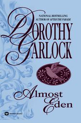 Almost Eden by Dorothy Garlock