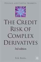 The Credit Risk of Complex Derivatives by Erik Banks