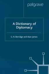 A Dictionary of Diplomacy by G.R. Berridge