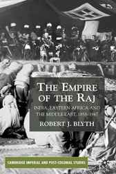 The Empire of the Raj by Robert J Blyth