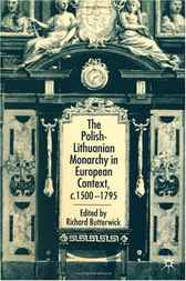 The Polish-Lithuanian Monarchy in European Context, C.1500-1795 by Richard Butterwick
