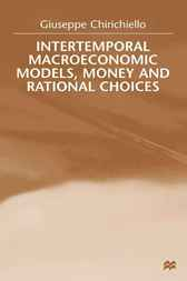Intertemporal Macroeconomic Models, Money and Regional Choice by Giuseppe Chirichiello