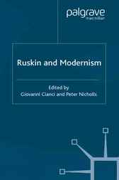 Ruskin and Modernism by Giovanni Cianci
