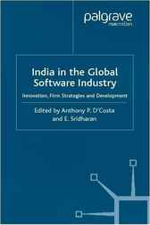 India in the Global Software Industry by Anthony P. D'Costa