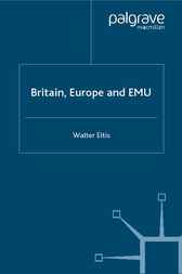Britain, Europe and the EMU by Walter Eltis