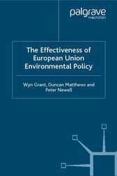 The Effectiveness of European Union Environmental Policy by Wyn Grant