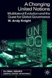 A Changing United Nations by W. Andy Knight