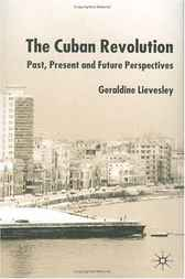 The Cuban Revolution: Past, Present and Future