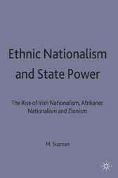 Ethnic Nationalism and State Power by Mark Suzman