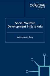Social Welfare Development in East Asia by Kwong-leung Tang