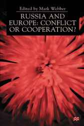 Russia and Europe:Conflict or Cooperation? by Mark Webber