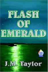 Flash of Emerald by J. M. Taylor