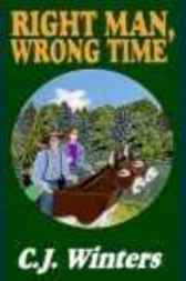 Right Man, Wrong Time by C. J. Winters