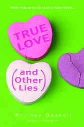 True Love (And Other Lies) by Whitney Gaskell