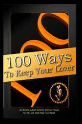 100 Ways to Keep Your Lover by Al Link