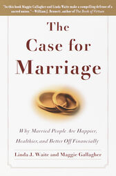 The Case for Marriage by Linda Waite