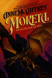 Moreta: Dragonlady of Pern by Anne McCaffrey